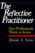 Donald A. Schon, The Reflective Practitioner: How Professionals Think In Action